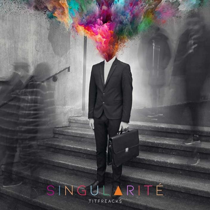 Album Singularité - Titfreack$